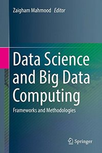Data Science and Big Data Computing: Frameworks and Methodologies-cover