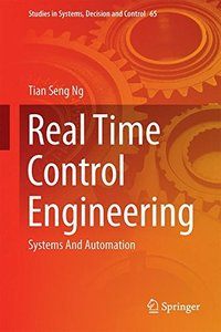 Real Time Control Engineering: Systems And Automation (Studies in Systems, Decision and Control)-cover