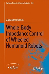 Whole-Body Impedance Control of Wheeled Humanoid Robots (Springer Tracts in Advanced Robotics)-cover
