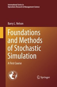 Foundations and Methods of Stochastic Simulation: A First Course (International Series in Operations Research & Management Science)-cover