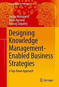 Designing Knowledge Management-Enabled Business Strategies: A Top-Down Approach (Management for Professionals)-cover
