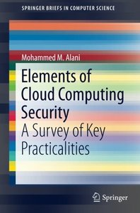Elements of Cloud Computing Security: A Survey of Key Practicalities (Springerbriefs in Computer Science)-cover