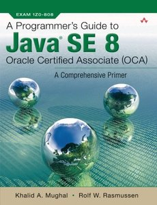 A Programmer's Guide to Java SE 8 Oracle Certified Associate (OCA)-cover