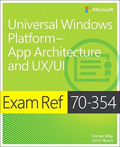 Exam Ref 70-354 Universal Windows Platform -- App Architecture and UX/UI-cover