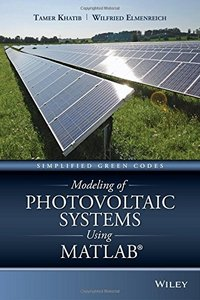 Modeling of Photovoltaic Systems Using MATLAB: Simplified Green Codes (Hardcover)-cover