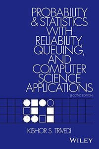 Probability and Statistics with Reliability, Queuing and Computer Science Applications(paper) 2/e-cover