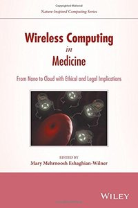 Wireless Computing in Medicine: From Nano to Cloud with Ethical and Legal Implications(Nature-Inspired Computing Series)-cover