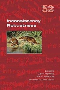 Inconsistency Robustness (Studies in Logic)