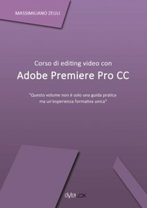 Corso di editing video con Adobe Premiere Pro Cc (Italian Edition)-cover