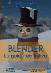 Blender La guida definitiva volume 3 (Italian Edition)-cover