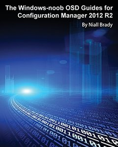 The Windows-noob OSD Guides for Configuration Manager 2012 R2-cover