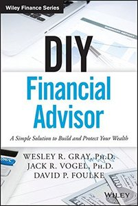 DIY Financial Advisor: A Simple Solution to Build and Protect Your Wealth ( Wiley Finance )