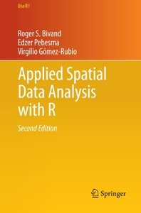 Applied Spatial Data Analysis with R (Use R!), 2/e (Paperback)
