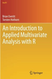 An Introduction to Applied Multivariate Analysis with R (2011) ( Use R! )-cover
