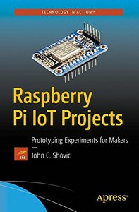 Raspberry Pi IoT Projects: Prototyping Experiments for Makers-cover