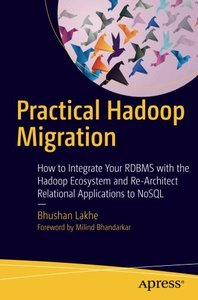 Practical Hadoop Migration: How to Integrate Your RDBMS with the Hadoop Ecosystem and Re-Architect Relational Applications to NoSQL-cover
