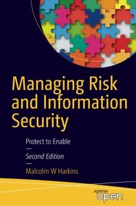 Managing Risk and Information Security: Protect to Enable-cover