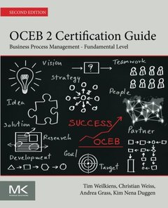 OCEB 2 Certification Guide, Second Edition: Business Process Management - Fundamental Level