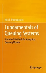 Fundamentals of Queuing Systems: Statistical Methods for Analyzing Queuing Models (2012)-cover