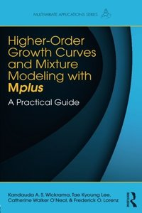 Higher-Order Growth Curves and Mixture Modeling with Mplus: A Practical Guide (Multivariate Applications Series)-cover