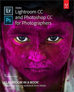 Adobe Lightroom CC and Photoshop CC for Photographers Classroom in a Book-cover