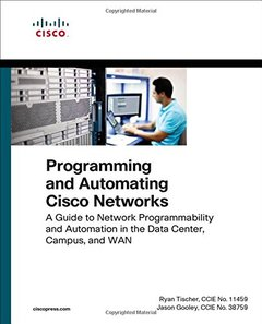 Programming and Automating Cisco Networks: A guide to network programmability and automation in the data center, campus, and WAN (Networking Technology)-cover
