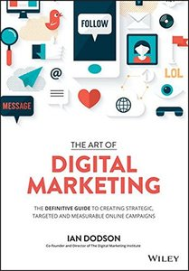 The Art of Digital Marketing: The Definitive Guide to Creating Strategic, Targeted, and Measurable Online Campaigns-cover