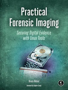 Practical Forensic Imaging: Securing Digital Evidence with Linux Tools (Paperback)-cover