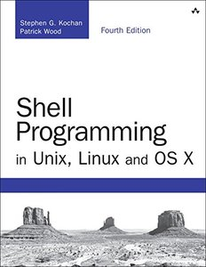 Shell Programming in Unix, Linux and OS X: The Fourth Edition of Unix Shell Programming (4th Edition) (Developer's Library)-cover