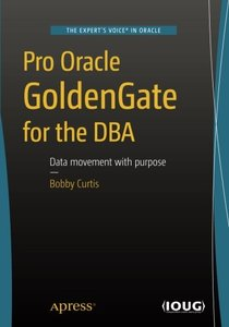 Pro Oracle GoldenGate for the DBA-cover