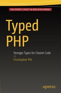 Typed PHP: Stronger Types For Cleaner Code-cover