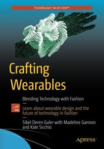 Crafting Wearables: Blending Technology with Fashion (Technology in Action)-cover