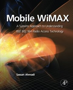 Mobile WiMAX: A Systems Approach to Understanding IEEE 802.16m Radio Access Technology-cover