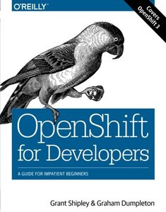 OpenShift for Developers: A Guide for Impatient Beginners-cover