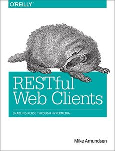 RESTful Web Clients: Enabling Reuse Through Hypermedia (Paperback)-cover