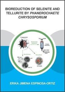 Bioreduction of Selenite and Tellurite by Phanerochaete Chrysosporium-cover
