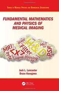 Fundamental Mathematics and Physics of Medical Imaging-cover