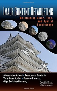 Image Content Retargeting: Maintaining Color, Tone, and Spatial Consistency (Hardcover )-cover