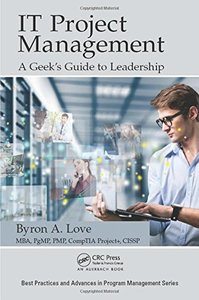 IT Project Management: A Geek's Guide to Leadership (Best Practices and Advances in Program Management)-cover