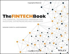 The Fintech Book: The Financial Technology Handbook for Investors, Entrepreneurs and Visionaries-cover