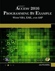 Microsoft Access 2016 Programming By Example: with VBA, XML, and ASP-cover