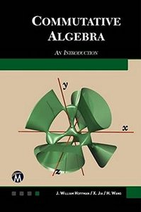 Commutative Algebra: An Introduction-cover