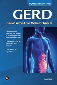 GERD: Living with Acid Reflux Disease (MyModernHealth FAQs)-cover