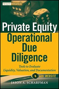 Private Equity Operational Due Diligence, + Website: Tools to Evaluate Liquidity, Valuation, and Documentation (Hardcover)-cover