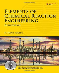 Elements of Chemical Reaction Engineering (5th Edition) (Prentice Hall International Series in the Physical and Chemical Engineering Sciences)-cover