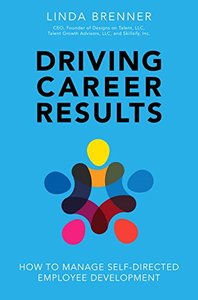 Driving Career Results: How to Manage Self-Directed Employee Development-cover
