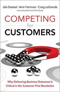 Competing for Customers: Why Delivering Business Outcomes is Critical in the Customer First Revolution-cover