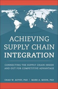Achieving Supply Chain Integration: Connecting the Supply Chain Inside and Out for Competitive Advantage (FT Press Operations Management)-cover