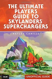 The Ultimate Player's Guide to Skylanders SuperChargers (Unofficial Guide)-cover