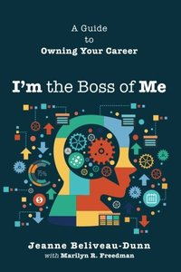 I'm the Boss of Me: A Guide to Owning Your Career-cover